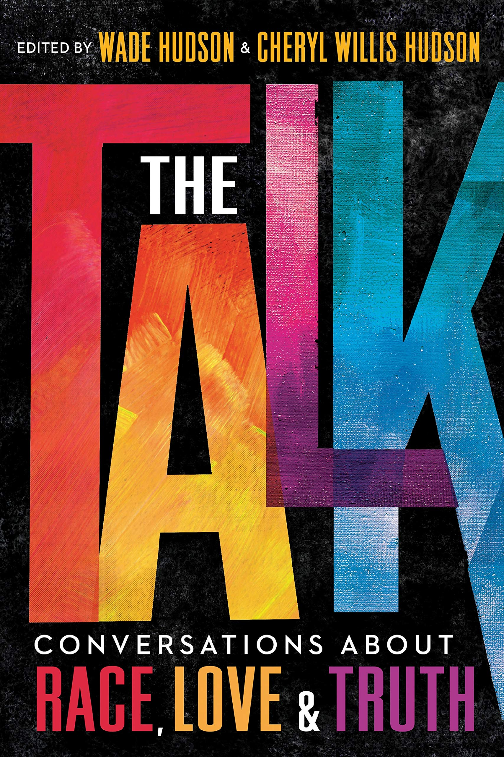 The Talk: Conversations About Race, Love & Truth by Wade Hudson and Cheryl Willis Hudson (ed.)